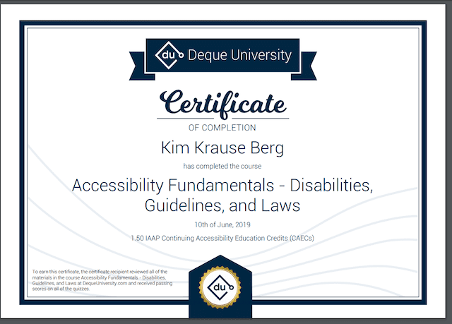 Certificate of Completion from Deque University for Kim Krause Berg on Accessibility Fundamentals - Disabilities, Guidelines, and Laws