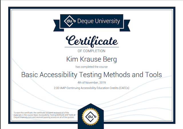 Certificate of Completion from Deque University for Kim Krause Berg on Basic Accessibility Testing Methods and Tools