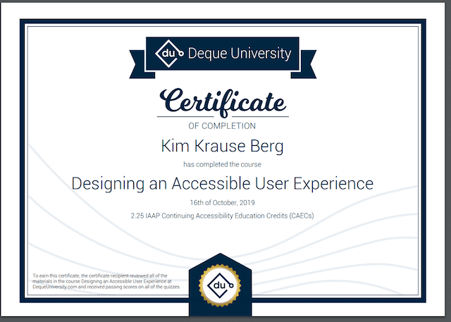 Certificate of Completion from Deque University for Kim Krause Berg on Designing an Accessible User Experience
